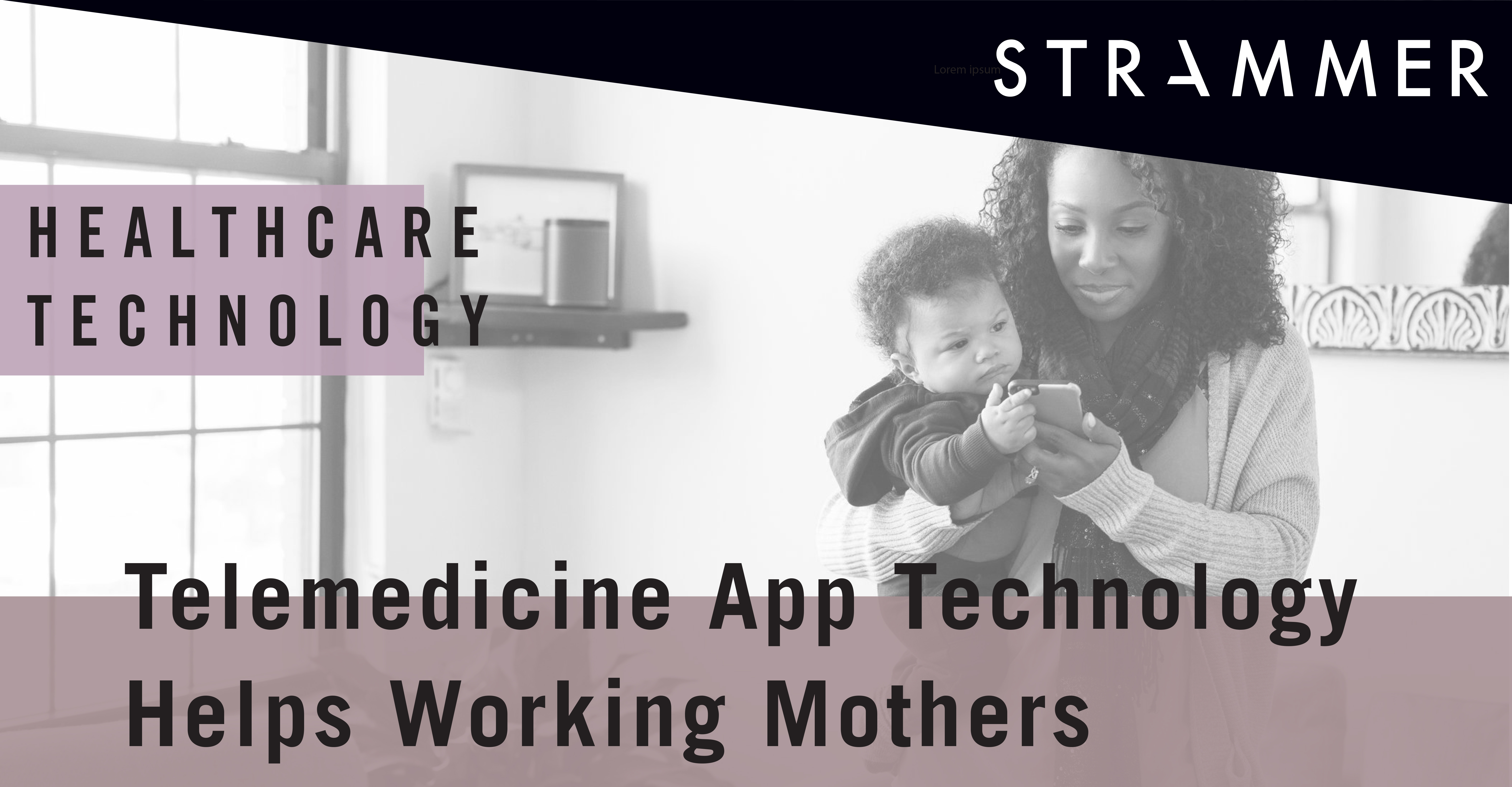 Telemedicine App Technology helps Working Mothers