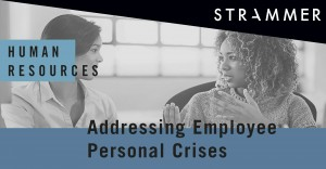 Handling An Employee Personal Crisis